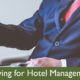 INTERVIEWING FOR HOTEL MANAGEMENT JOBS? GUIDE TO MAKE A SIGNIFICANT IMPACT.